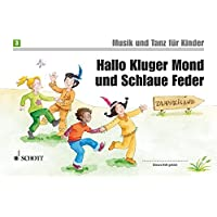 Hallo Kluger Mond und Schlaue Feder: Unterrichtswerk zur Früherziehung. Band 3. Kinderheft. (Musik und Tanz für Kinder…