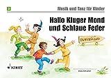 Hallo Kluger Mond und Schlaue Feder: Unterrichtswerk 2. Unterrichtsjahr. Band 3. Kinderheft. (Musik und Tanz für Kinder - Neuausgabe)