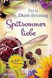 Spätsommerliebe: Roman (Die Maierhofen-Reihe, Band 4) - Petra Durst-Benning