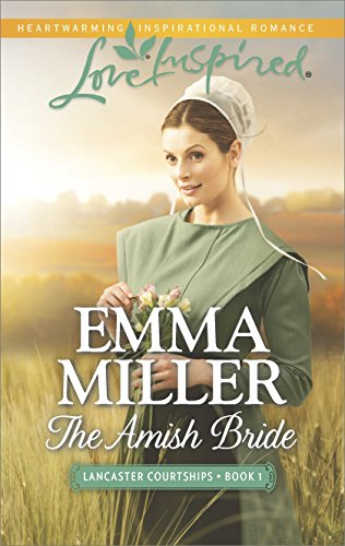 The Amish Bride Lancaster Courtships Book 1