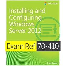 Exam Ref 70-410: Installing and Configuring Windows Server® 2012