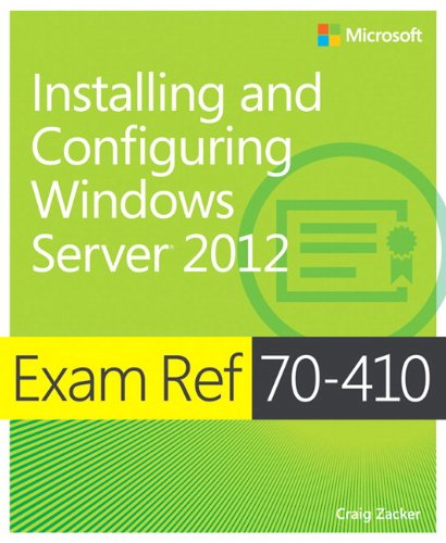 Exam Ref 70-410: Installing and Configuring Windows Server 2012 por Craig Zacker