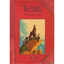 Troll : Coffret en 3 volumes : Tome 4, En vers et contre tous ; Tome 5, Tous pour une; Tome 6, La Victoire en pleurant