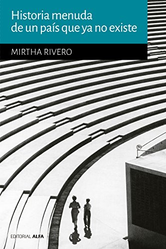 Historia menuda de un país que no existe (Hogueras nº 61) por Mirtha Rivero