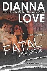 Fatal Promise: Slye Temp book 6 by Dianna Love (2016-06-20)