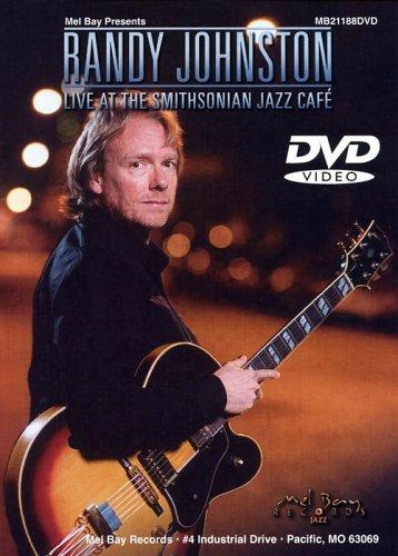 RANDY JOHNSTON LIVE AT THE SMITHSONIAN JAZZ CAFE REINO UNIDO DVD
