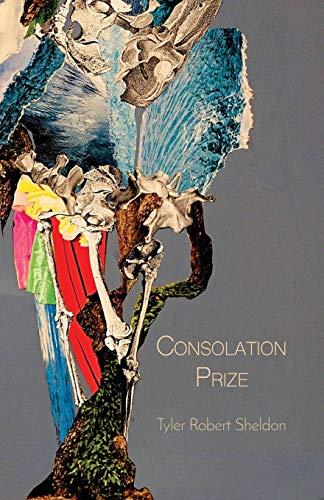 Consolation Prize por Tyler Robert Sheldon