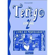 Tengo espagnol, 2e. Livre du professeur