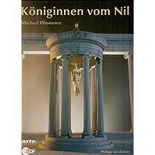 Königinnen vom Nil: Begleitbuch zur ZDF- /ARTE-Fernsehsendung