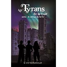 Les Tyrans de la Nuit (Le début de la fin t. 3)