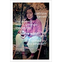 My Poems Won't Change the World: Selected Poems by Patrizia Cavalli (2014-09-09)