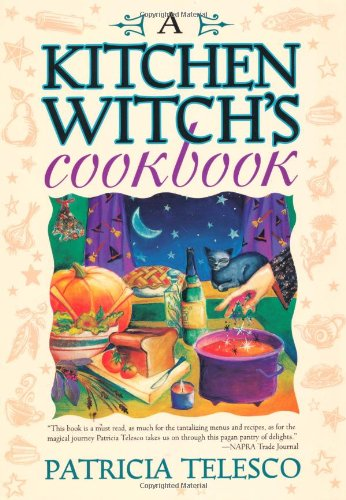 A Kitchen Witch's Cookbook a Kitchen Witch's Cookbook
