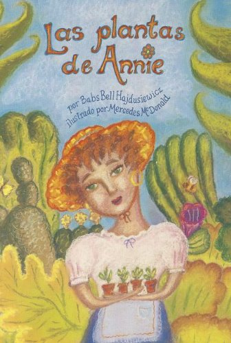 Las Plantas de Annie (Lectura Scott Foresman: Green Level) por Babs Bell Hajdusiewicz