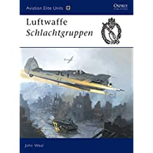 Luftwaffe Schlachtgruppen (Aviation Elite Units, Band 13)
