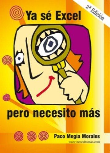 Ya se excel, pero necesito mas por P. Megia Morales