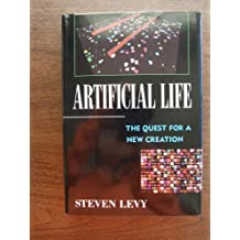 Artificial Life: The Quest for a New Creation