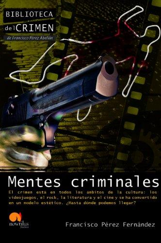 Mentes criminales por Francisco Pérez Fernández