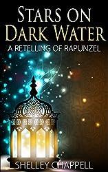 Stars On Dark Water: A Retelling of Rapunzel (Fairy Tale eShorts Book 1)