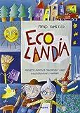 Ecolandia. Per la Scuola materna. Con CD Audio