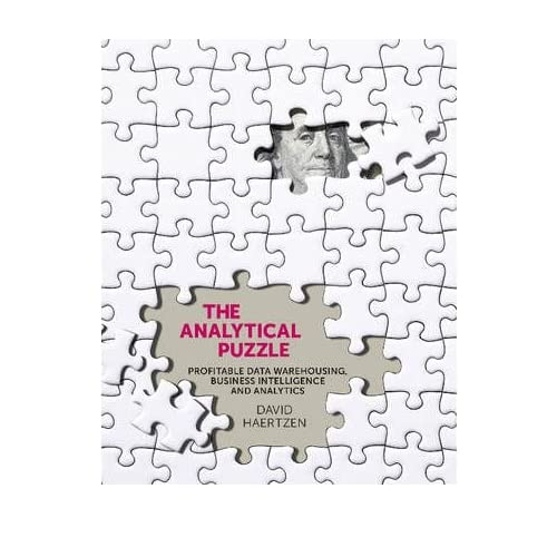 [(Analytical Puzzle: Profitable Data Warehousing, Business Intelligence & Analytics)] [ By (author) David Haertzen ] [October, 2012]