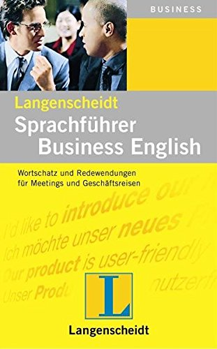 Langenscheidt Sprachführer Business English: Wortschatz und Redewendungen für Meetings und...