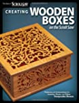 Creating Wooden Boxes on the Scroll S...