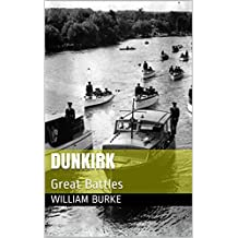 Dunkirk: Great Battles (Traditional History for Children Book 18) (English Edition)