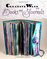 Creative Ways With Books & Journals by Sue Bleiweiss (2009-09-18)