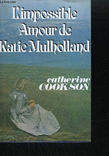 l'impossible amour de katie mulholland par Cookson - Catherine Cookson
