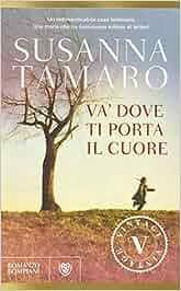 Amazonit Va Dove Ti Porta Il Cuore Susanna Tamaro Libri