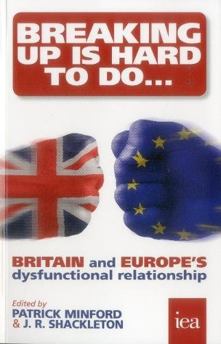 Breaking Up is Hard to Do: Britain and Europe's Dysfunctional Relationship (Hobart Paperback)