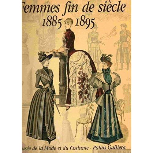 Femmes fin de siècle, 1885-1895