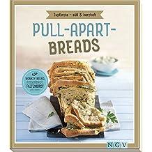 Pull-apart-Breads - Zupfbrote süß & herzhaft: Monkey Bread, Fingerbrot, Faltenbrot und mehr
