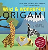 Wild and Wonderful Origami (Book & paper pack)