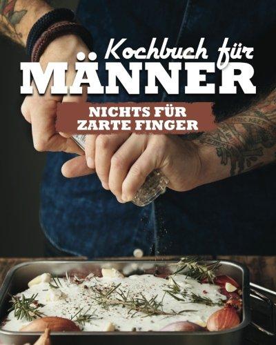 Image of Kochbuch für Männer: Nichts für zarte Finger!