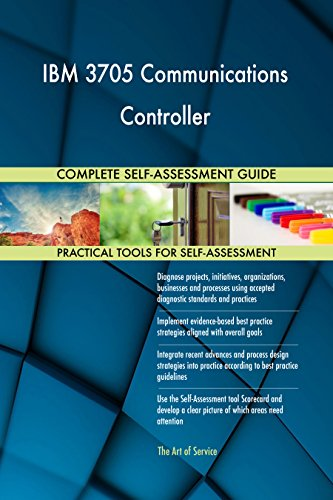 Communication Controller (IBM 3705 Communications Controller All-Inclusive Self-Assessment - More than 670 Success Criteria, Instant Visual Insights, Comprehensive Spreadsheet Dashboard, Auto-Prioritized for Quick Results)