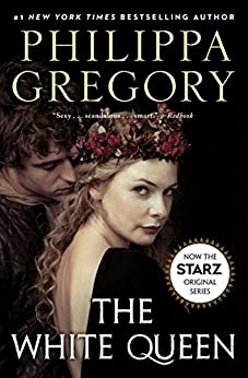 The White Queen: A Novel (The Plantagenet and Tudor Novels) de [Gregory, Philippa]