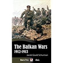 The Balkan Wars 1912-1913 (Illustrated) (English Edition)