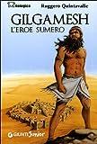 Gilgamesh. L'eroe sumero