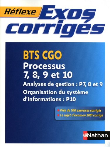 Exos corrigs - Processus 7,8,9 et 10 - BTS CGO