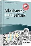 Arbeitsrecht - ein Crashkurs - inkl. Arbeitshilfen online (Haufe Fachbuch)