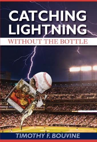Catching Lightning Without the Bottle por Timothy F. Bouvine