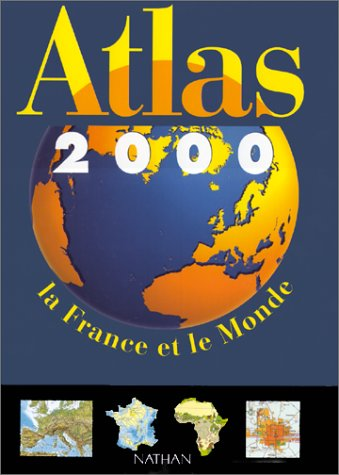 Atlas 2000. La France et le Monde