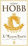 L'Assassin Royal, Tome 2 : L'Assassin du roi par Hobb