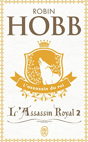 L'Assassin Royal, tome 2 : L'Assassin du roi par Robin Hobb