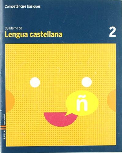 Cuaderno Lengua Castellana 2 C.Bas. (Projecte Competències Bàsiques)