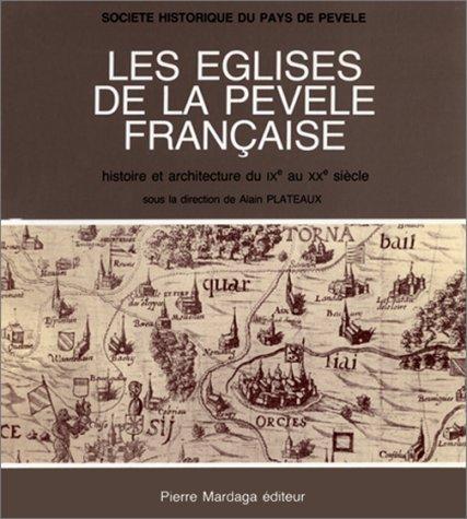 Les Eglises de la Pévèle française: Histoire et architecture du IXe au XXe siècle