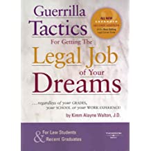 Guerrilla Tactics for Getting the Legal Job of your Dreams (Career Guides)