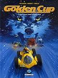 Golden Cup, Tome 3 : Des loups dans la spéciale