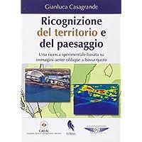 Ricognizione del territorio e del paesaggio. Una ricerca sperimentale basata su immagini aeree oblique a bassa quota